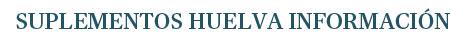 Suplementos Huelva Información